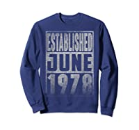 Established Since June 1978 Straight Outta Aged 41 Years Old Shirts Sweatshirt Navy