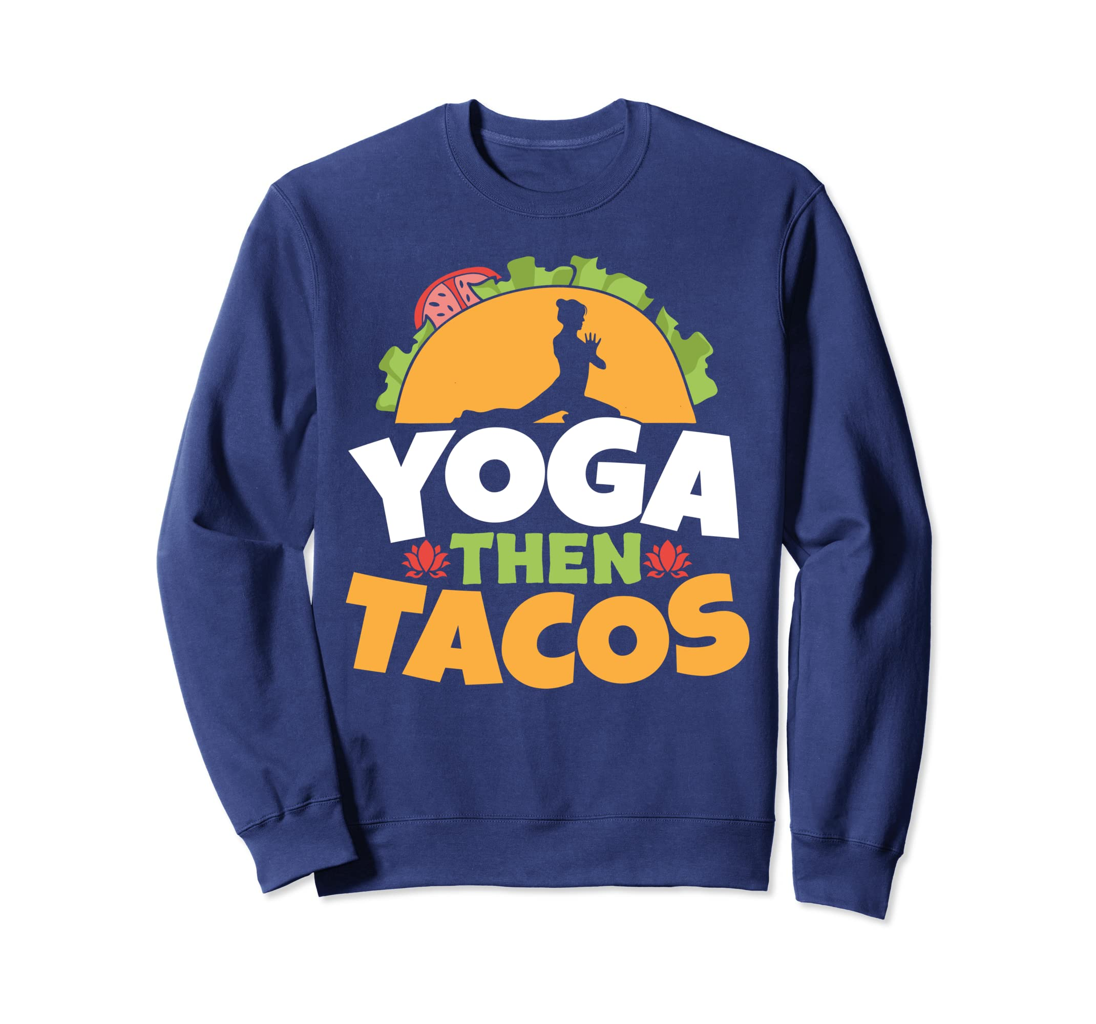 Amazon.com: Taco and Yoga Lovers Pigeon Pose Yoga Then Tacos ...