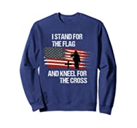 I Stand For The Flag And Kneel For The Cross T Shirt Sweatshirt Navy