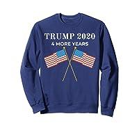 Trump 2020 4 More Years President Shirts Sweatshirt Navy