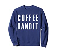 Coffee Bandit T Shirt Sweatshirt Navy