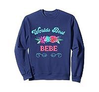Worlds Best Bebe Floral Flower Mothers Day Gift T-shirt Sweatshirt Navy