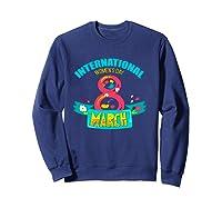 Celebrate Iwd (march 8) - International Day T-shirt Sweatshirt Navy