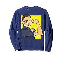 Ruth Bader Ginsberg We Can Do It Notorious Rbg Shirts Sweatshirt Navy