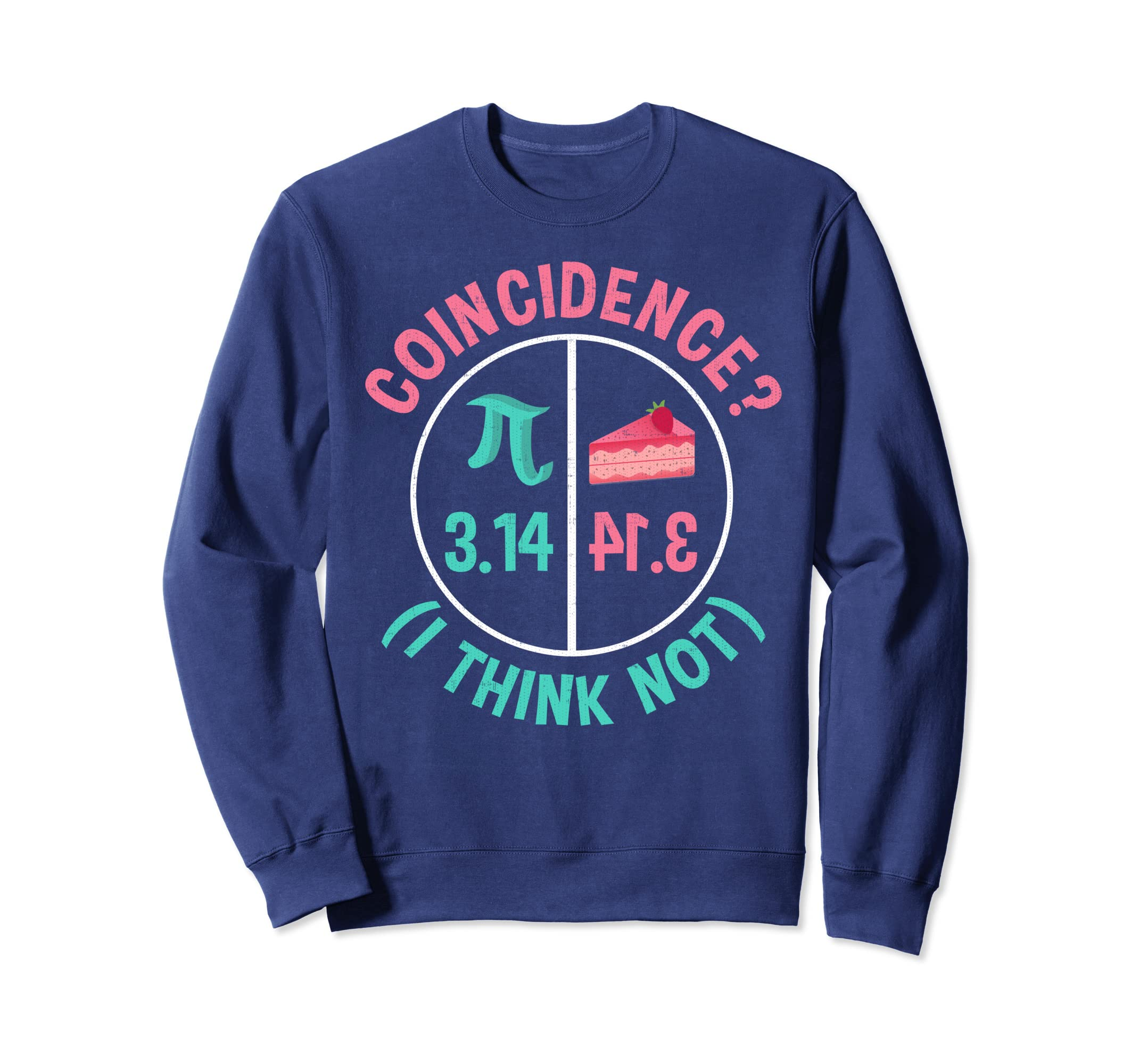 Pi Equals Pie Sweatshirt For Pi Day Celebrated On 3.14-Teehay