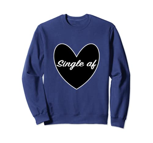 Single Af Sarcastic Dating Valentines Day Goth Heart Sweatshirt