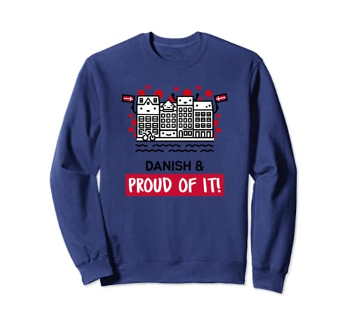 Danish And Proud Of It   Cute And Funny Denmark Sweatshirt