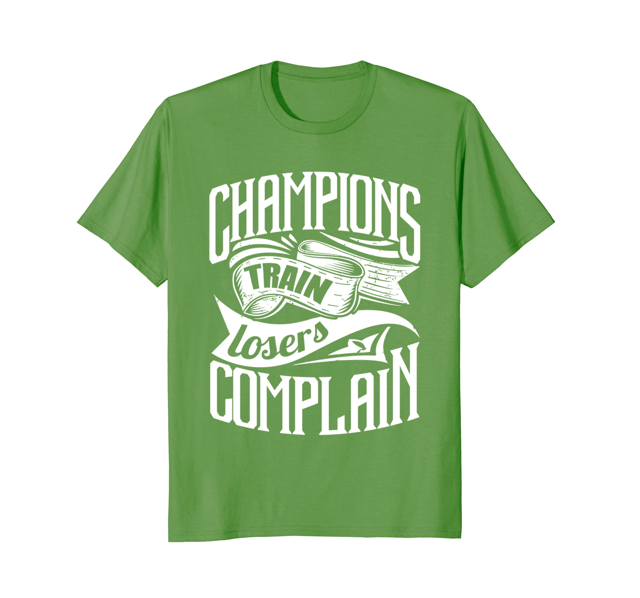 Motivational Quotes For Sports Teams: Champions Train Losers Complain Gym Motivation T-Shirt