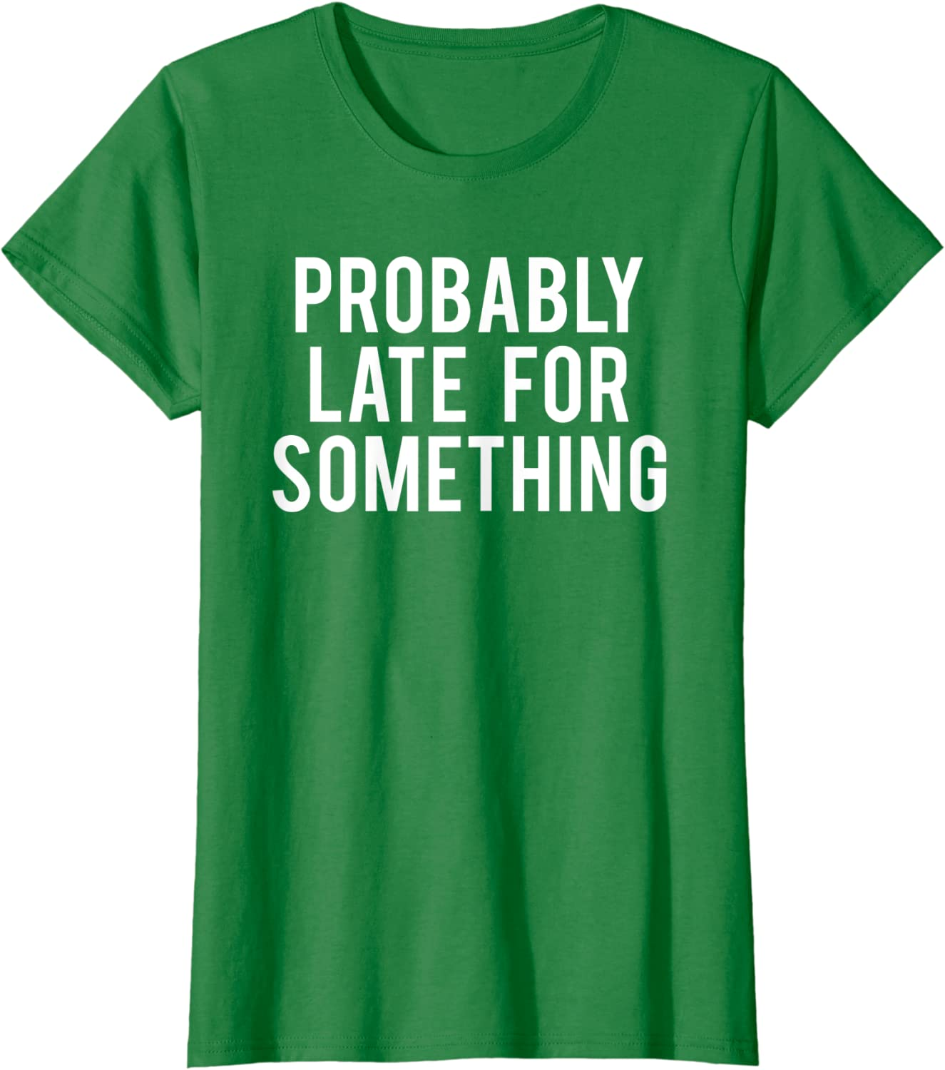 Women/'s Funny Gym Shirt Cute Shirt Women/'s Gym Apparel Probably Late For Something Sarcastic Shirt Women/'s Graphic Tee