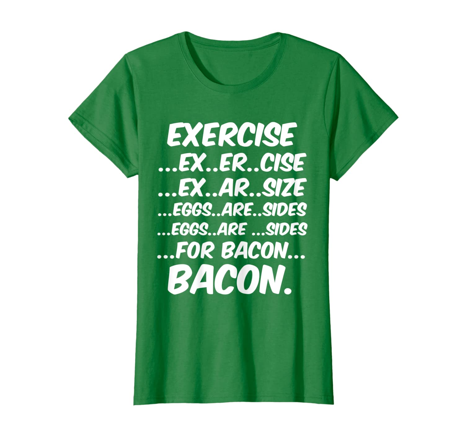 044f998a1 Amazon.com: Exercise Bacon Shirt (Exercise Eggs Are Sides For Bacon):  Clothing