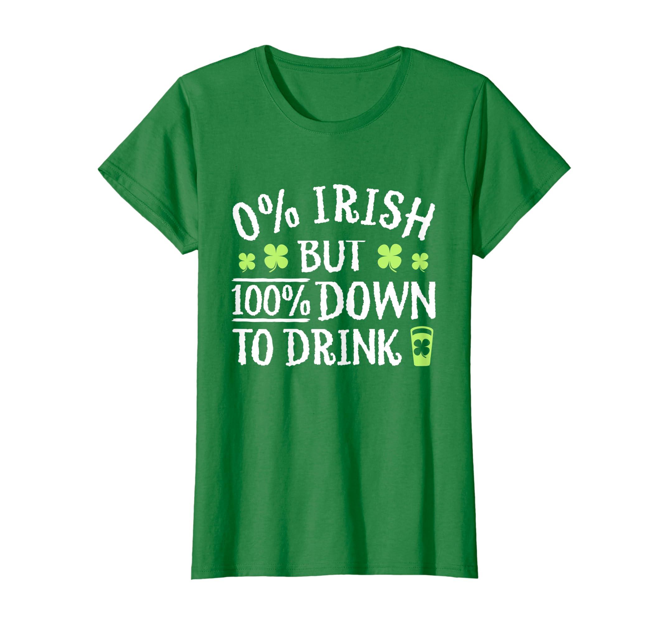 d02c29e18ae2c Amazon.com: 0% Irish 100% Down To Drink T-Shirt - St Patrick's Day ...