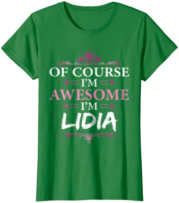 LIDIA First Name Women/'s T-Shirt Of Course I/'m Awesome Ladies Tee