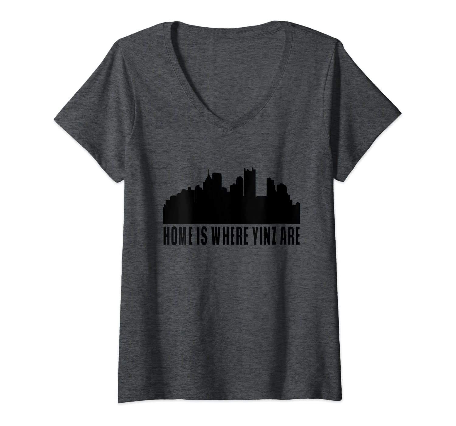 Womens Pittsburgh Gifts - Home is where yinz are V-Neck T-Shirt