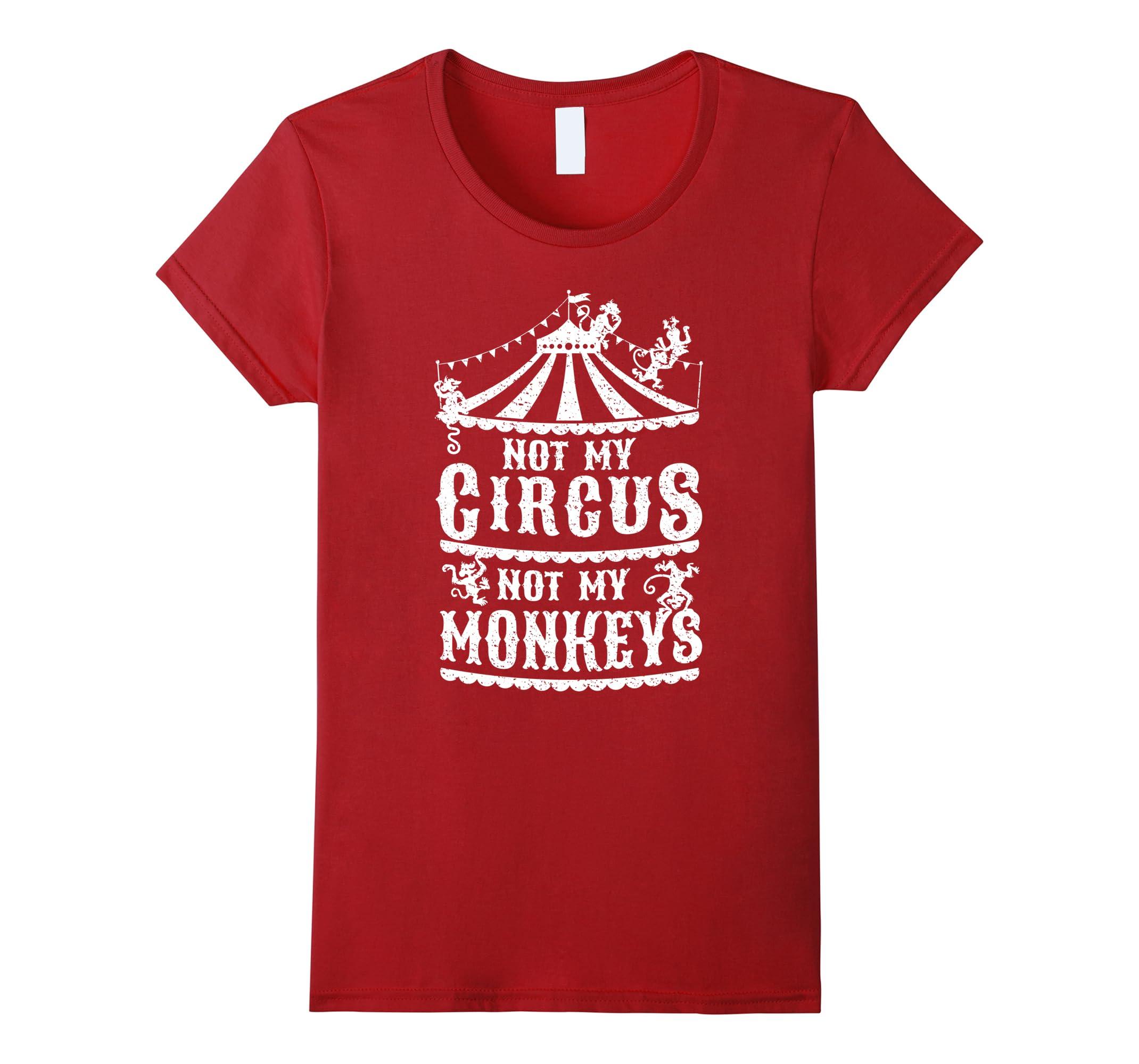 Not My Circus Monkeys T Shirt-Veotee