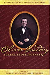 Oliver Cowdery Scribe, Elder, Witness Kindle Edition