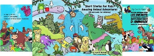 Petites Histoires Pour Les Enfants: Extraordinaires: Aventures D'Animaux