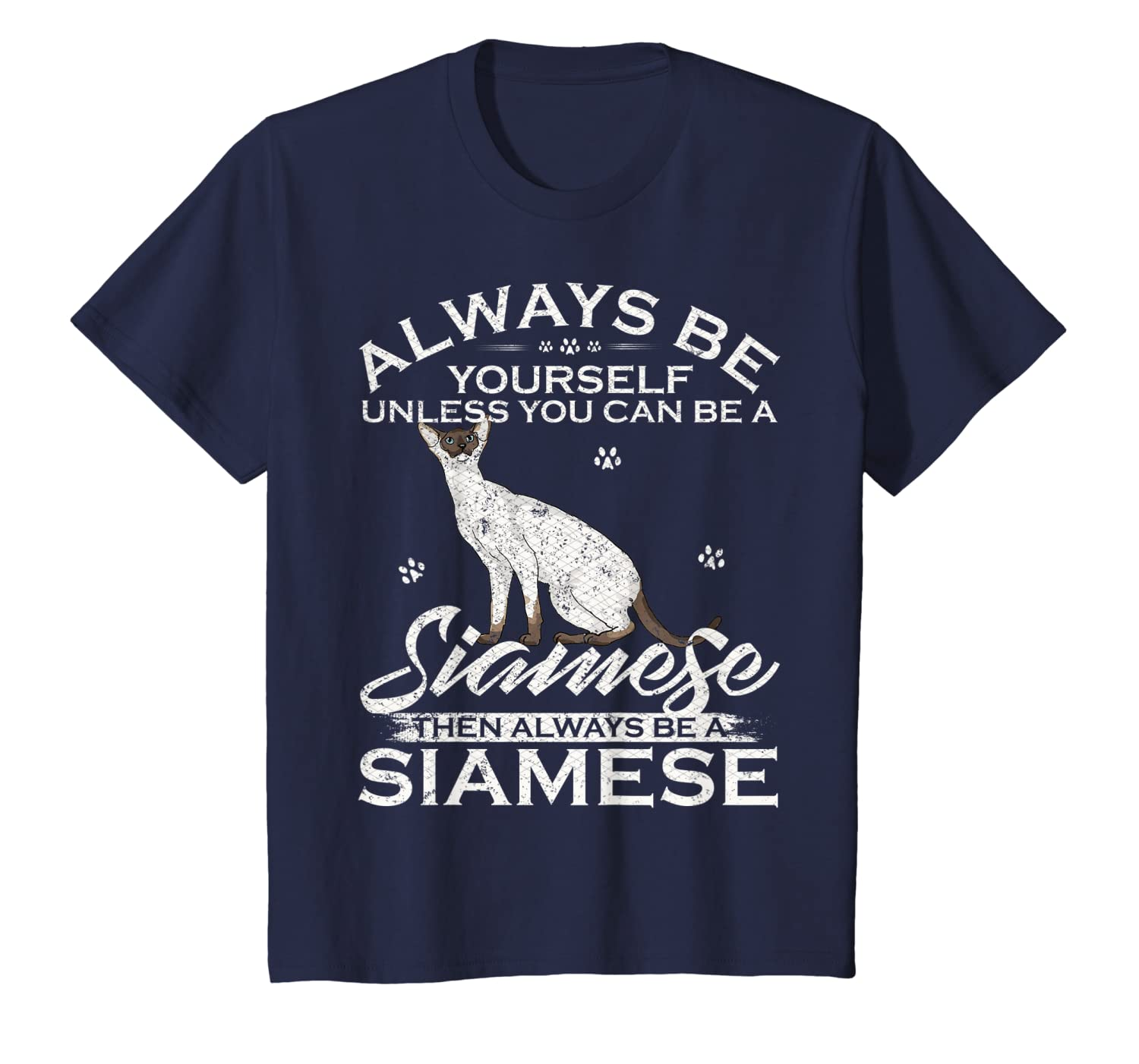 Always Be Yourself Unless You Can Be A Siamese Cat Funny T-Shirt