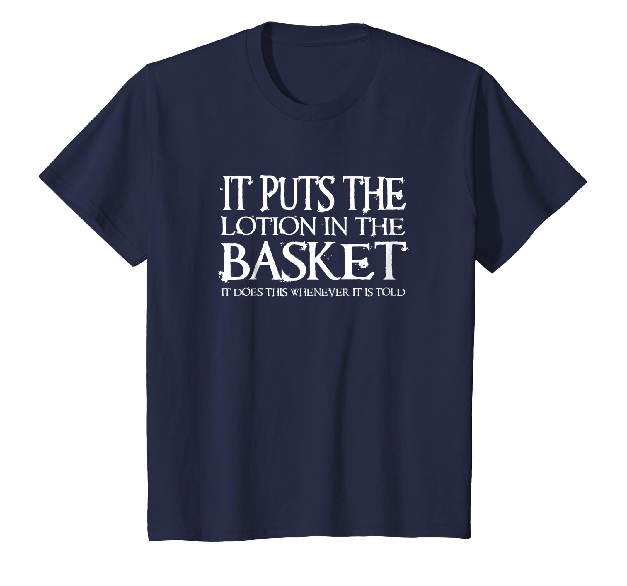 d9e9c31831bc5 Amazon.com: It Puts The Lotion In The Basket Movie Quote T-shirt ...