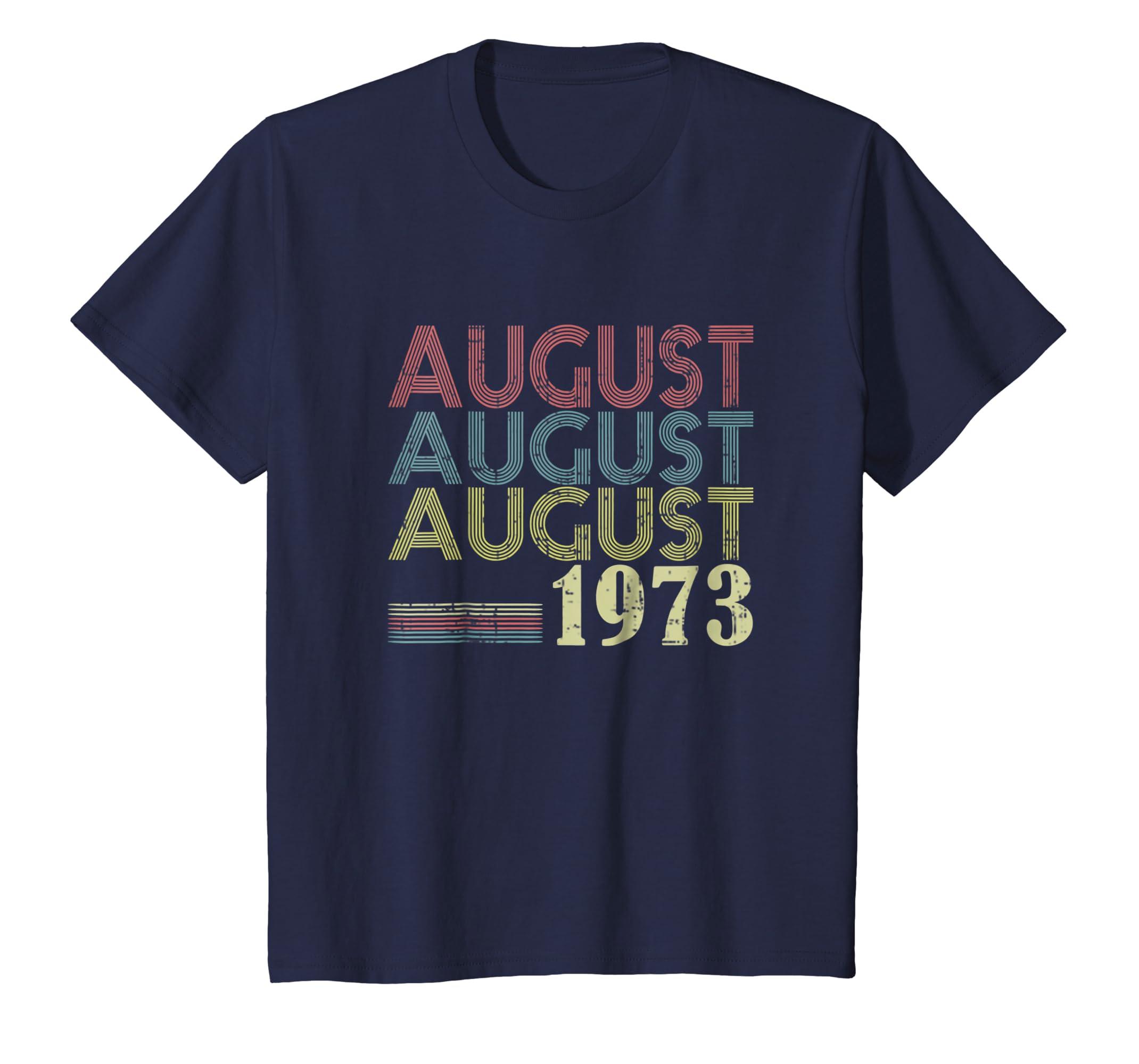 45th Birthday Gift Vintage August 1973 TShirt For Men Women-Awarplus