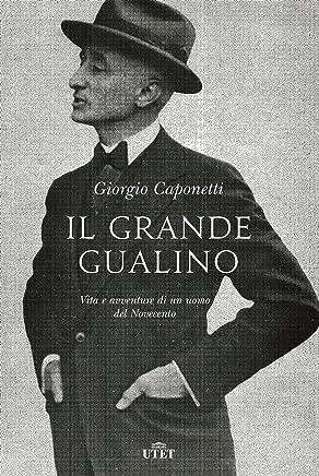 Il grande Gualino: Vita e avventure di un uomo del Novecento