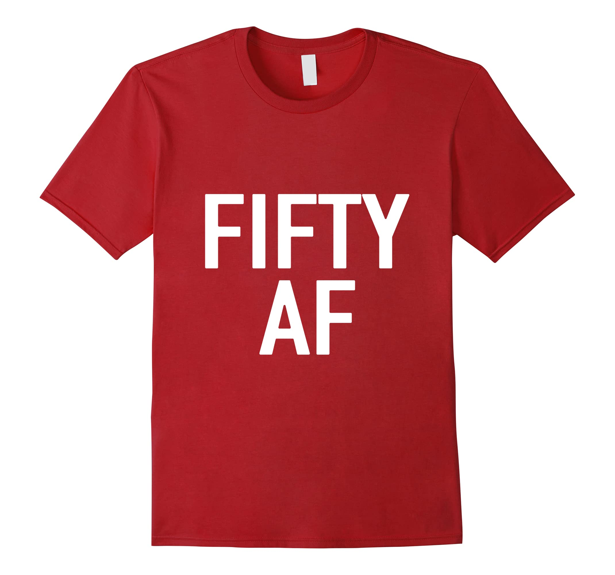Fifty AF Happy Shirt 50th Birthday Gift Ideas For Men Women RT