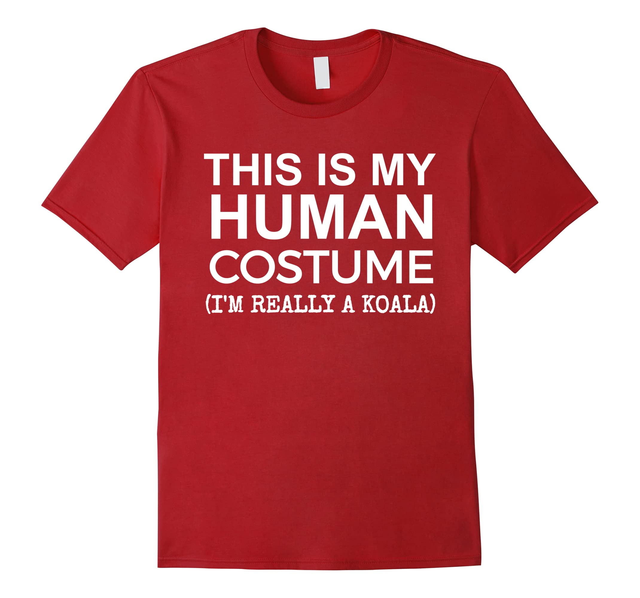 This is My Human Costume, Really a Koala Funny T-shirt-ah my shirt one gift