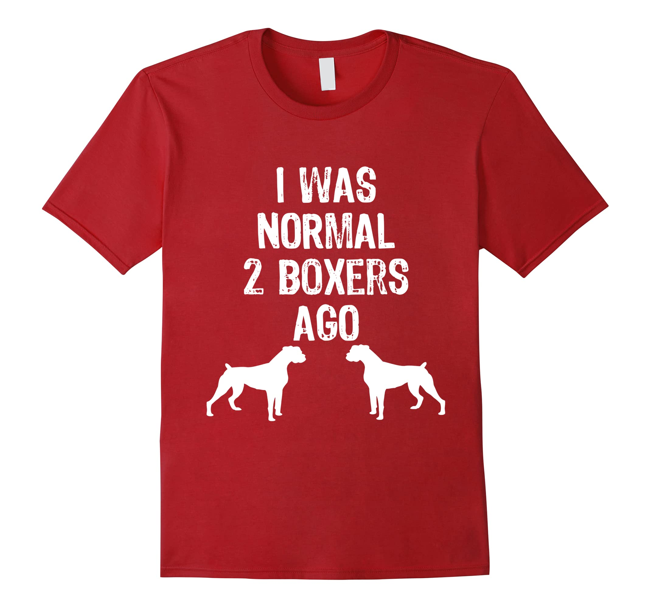 I Was Normal 2 Boxers Ago - Funny Dog T Shirt-AZP