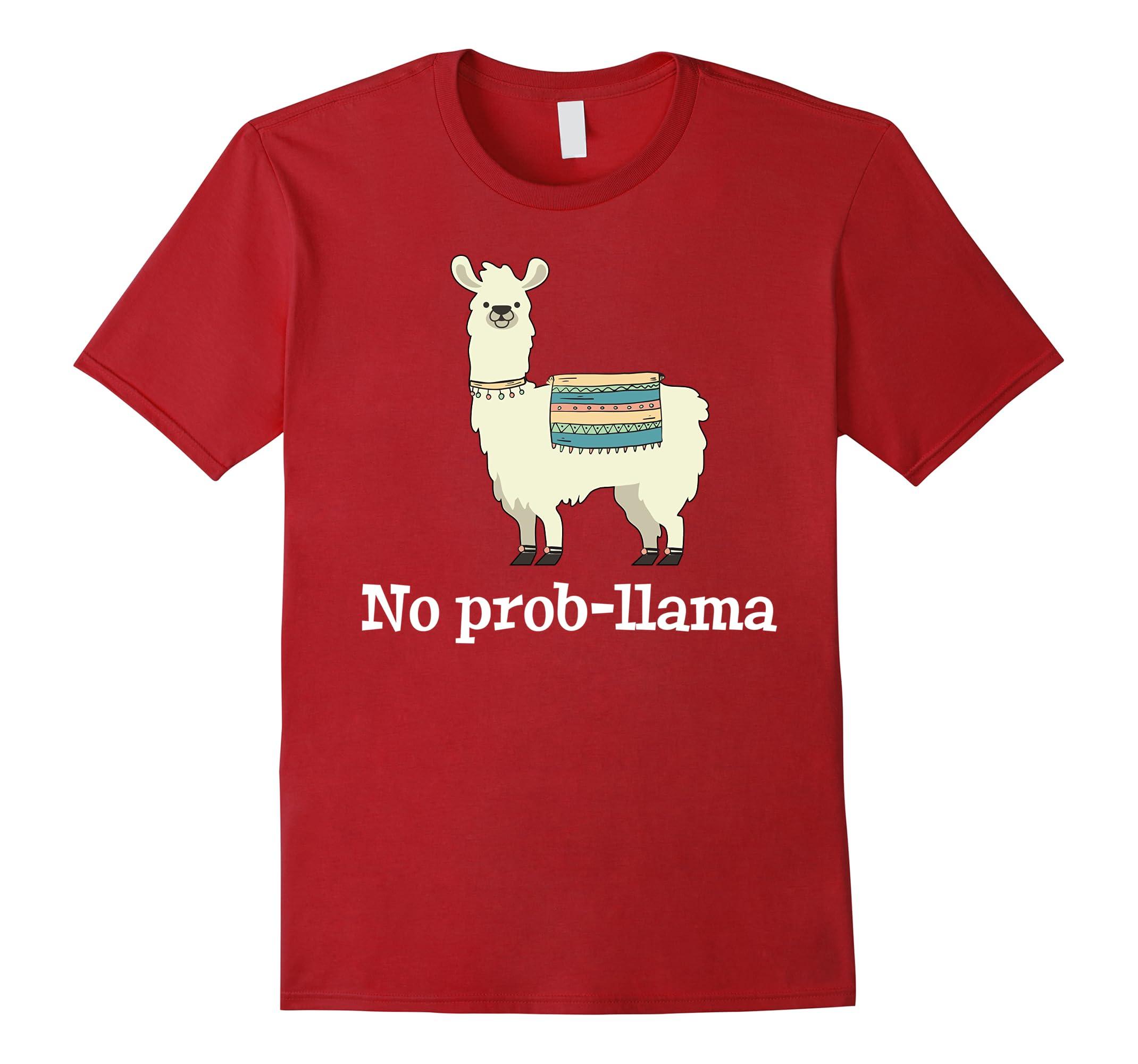 e76ff716 No Prob Llama – Funny Llama Alpaca Lover T-Shirt Gift Tshirt-RT ...
