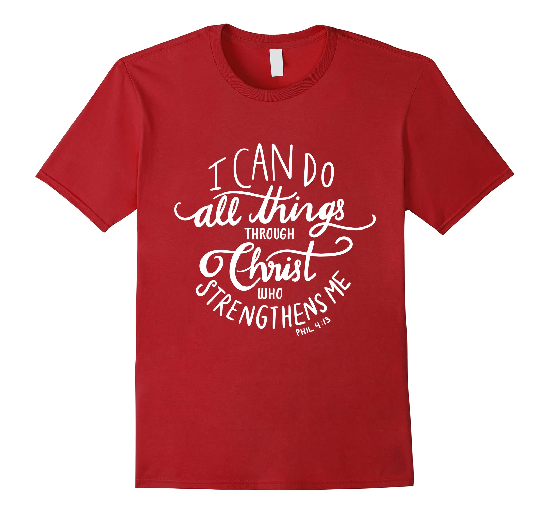 aecbb8d1796 I Can Do All Things Through Christ Who Strengthens Me Shirt-ah my shirt one