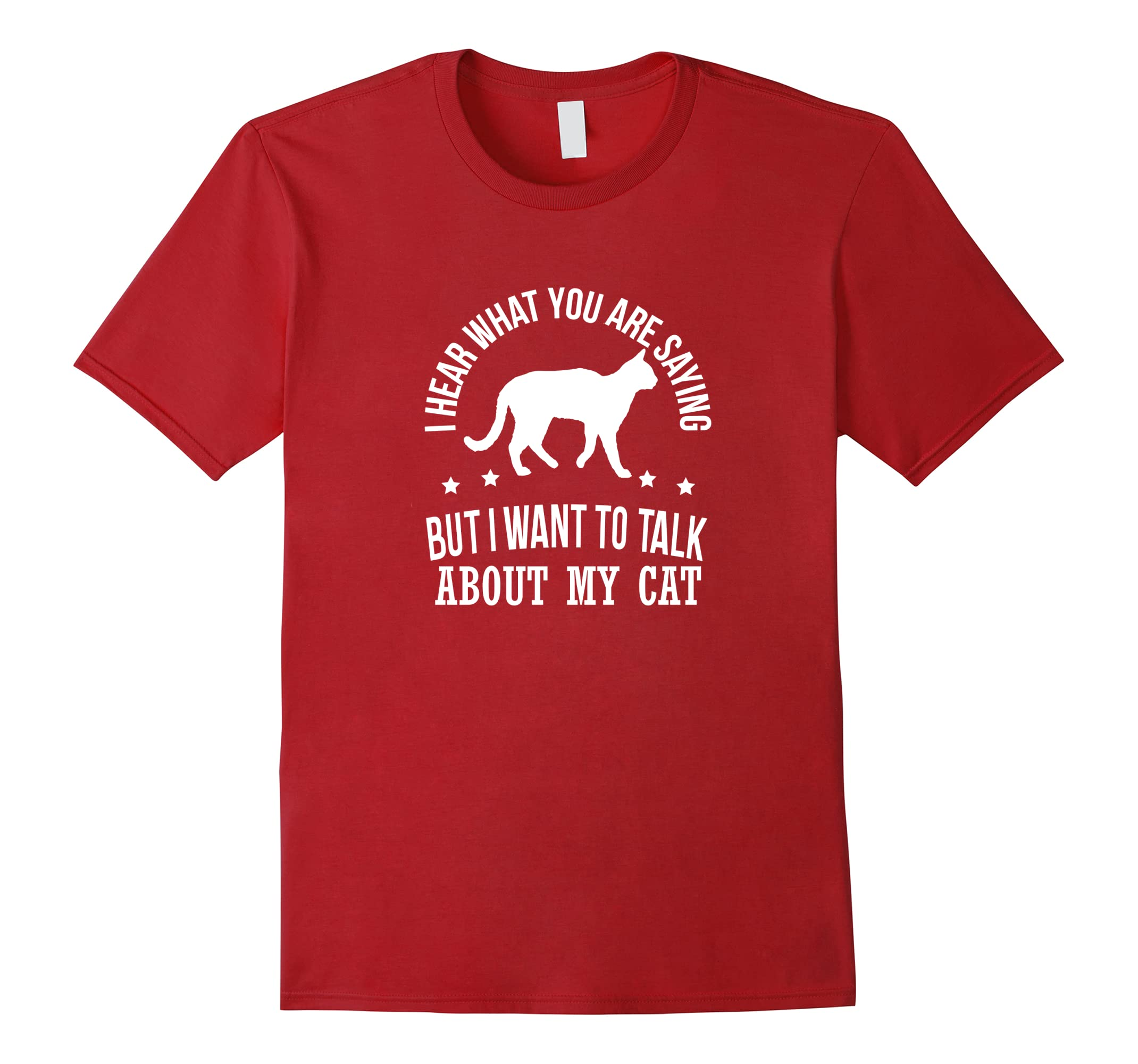 I Hear You But I Want To Talk About My Cat Funny Shirt-RT
