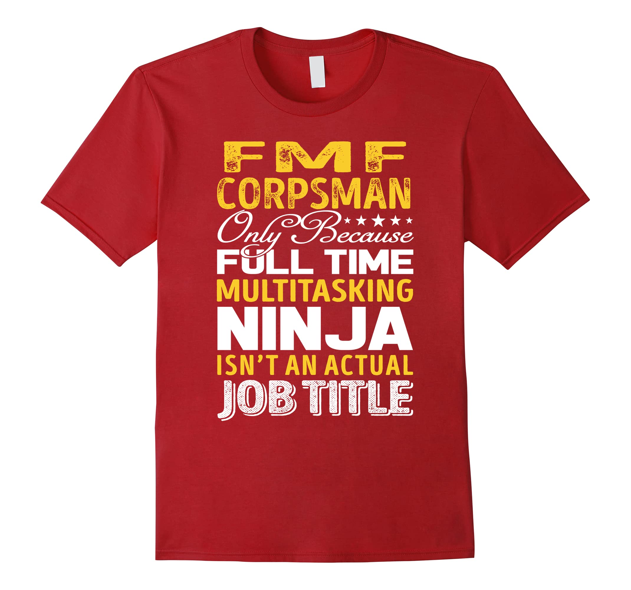 Fmf Corpsman Isnt An Actual Job Title TShirt