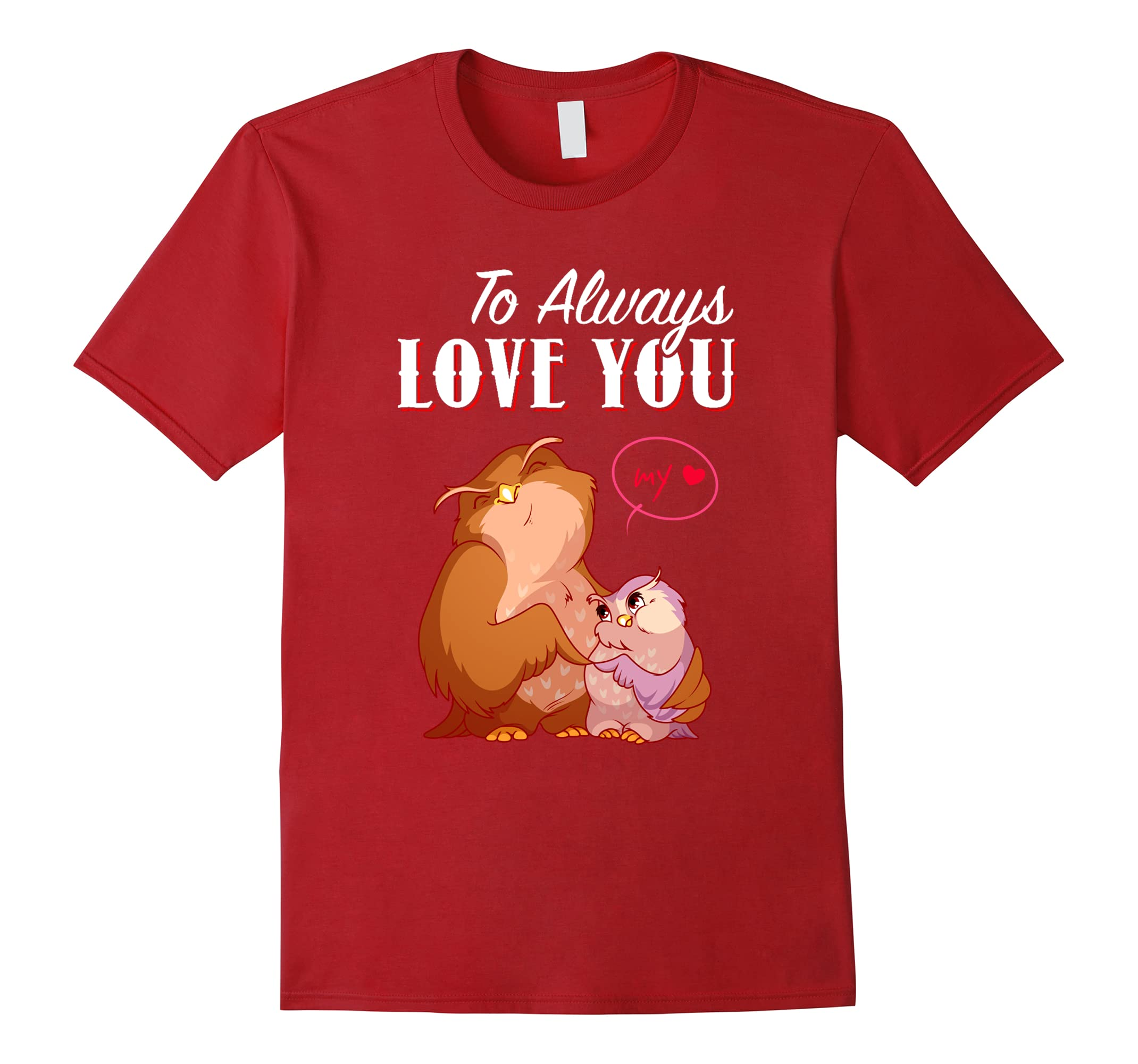 To Always Love You Tee Funny Couple Owl Valentine T Shirt