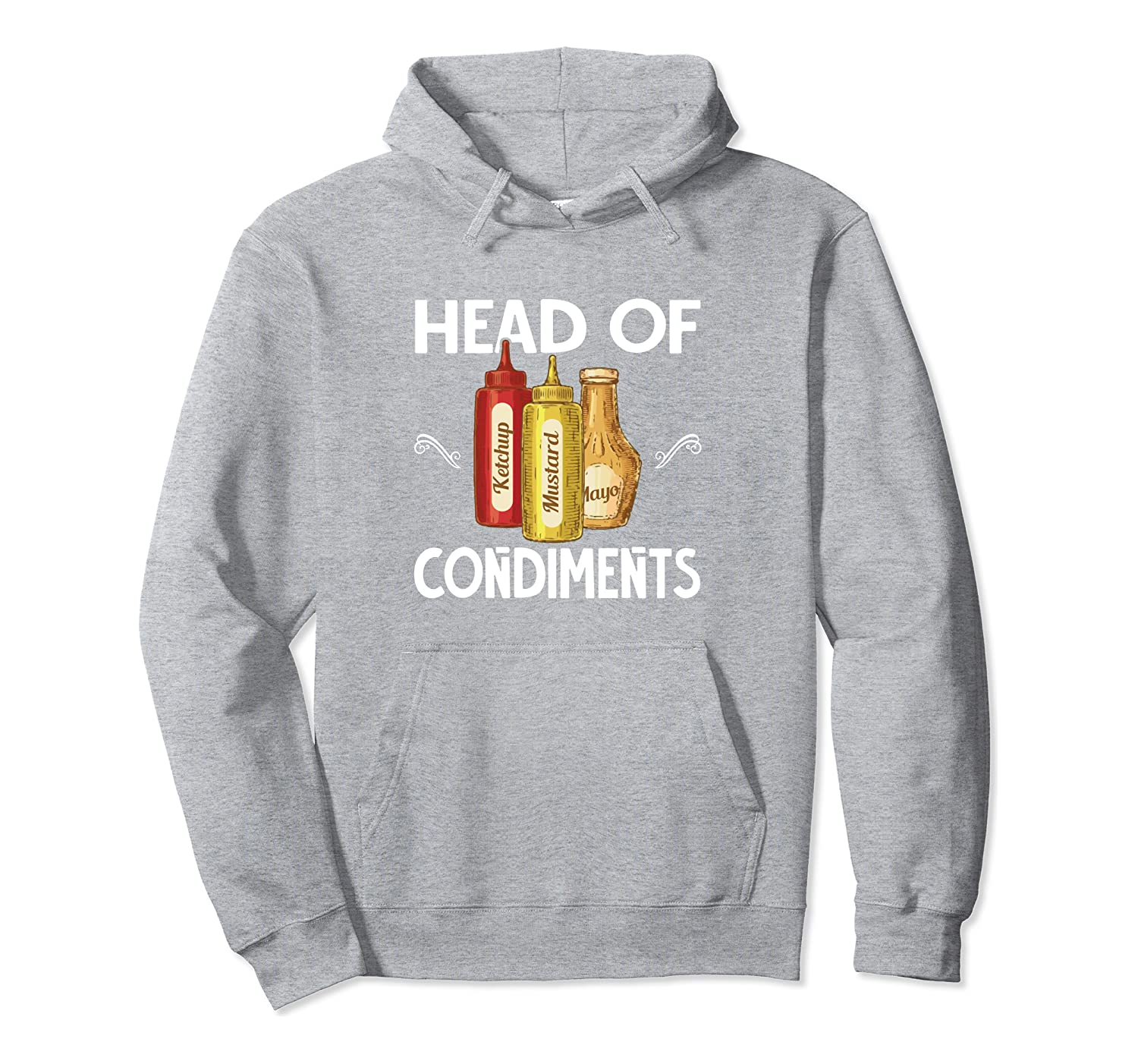 Head Of Condiments Ketchup Mustard Funny Barbecue BBQ Lovers Pullover Hoodie