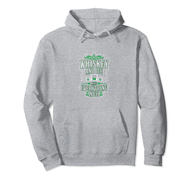 Green Irish Whiskey & Ice Makes Everything Nice Gift Pullover Hoodie-Awarplus