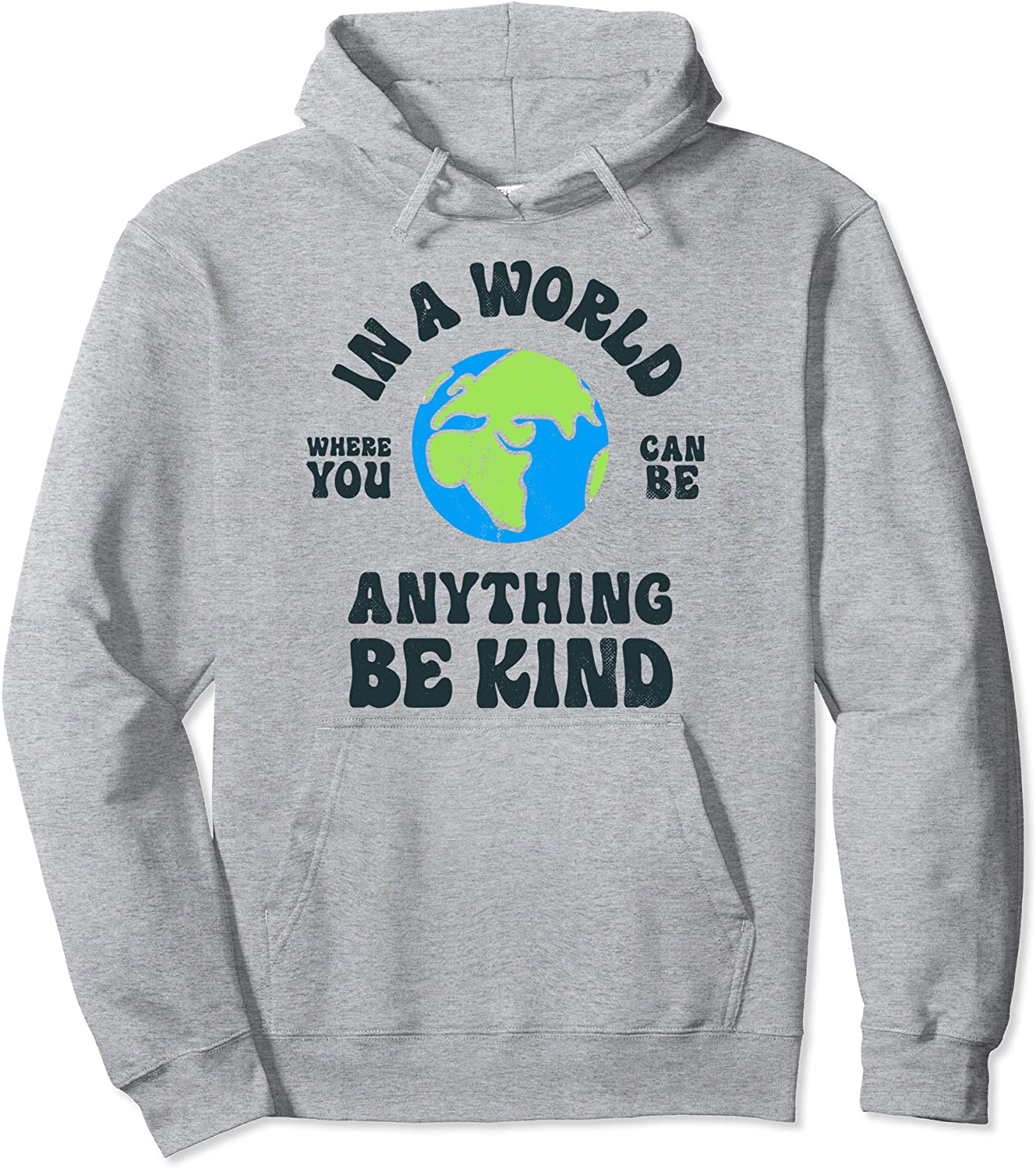 Be Kind In A World Where You Can Be Anything Kindness Retro Pullover Hoodie-TH