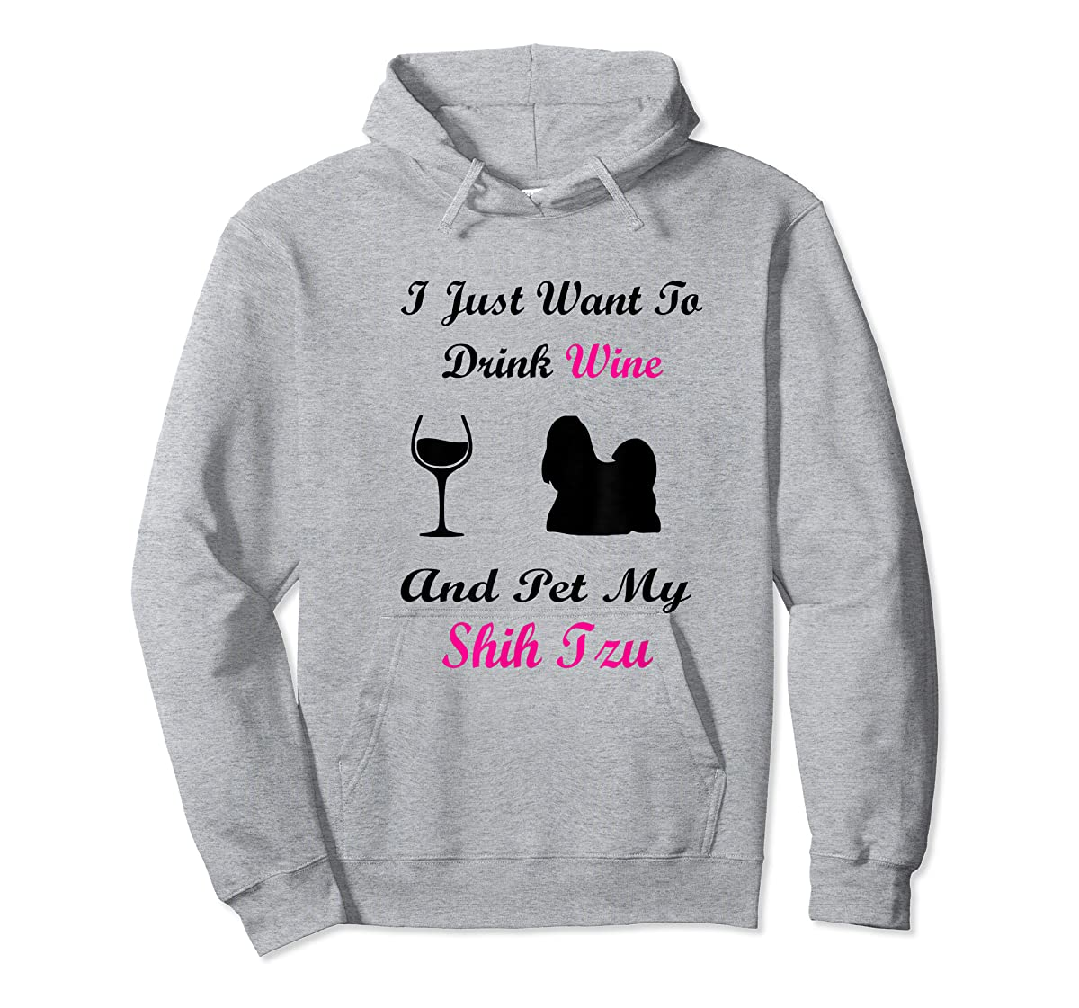 I Just Want To Drink Wine and Pet My Shih Tzu Shirt Dog Love-Hoodie-Sport Grey