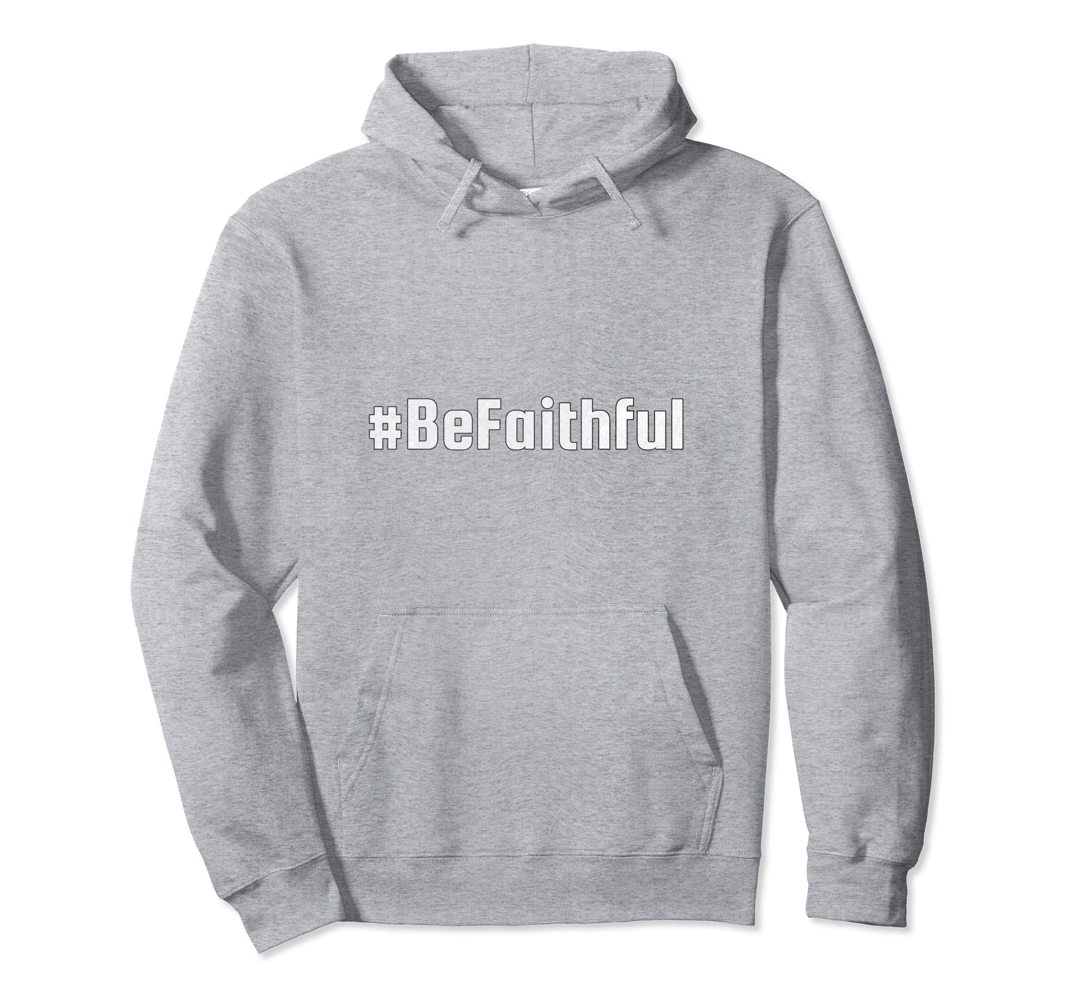 #BeFaithful Be Faithful Hashtag Positive Hoodie-SFL