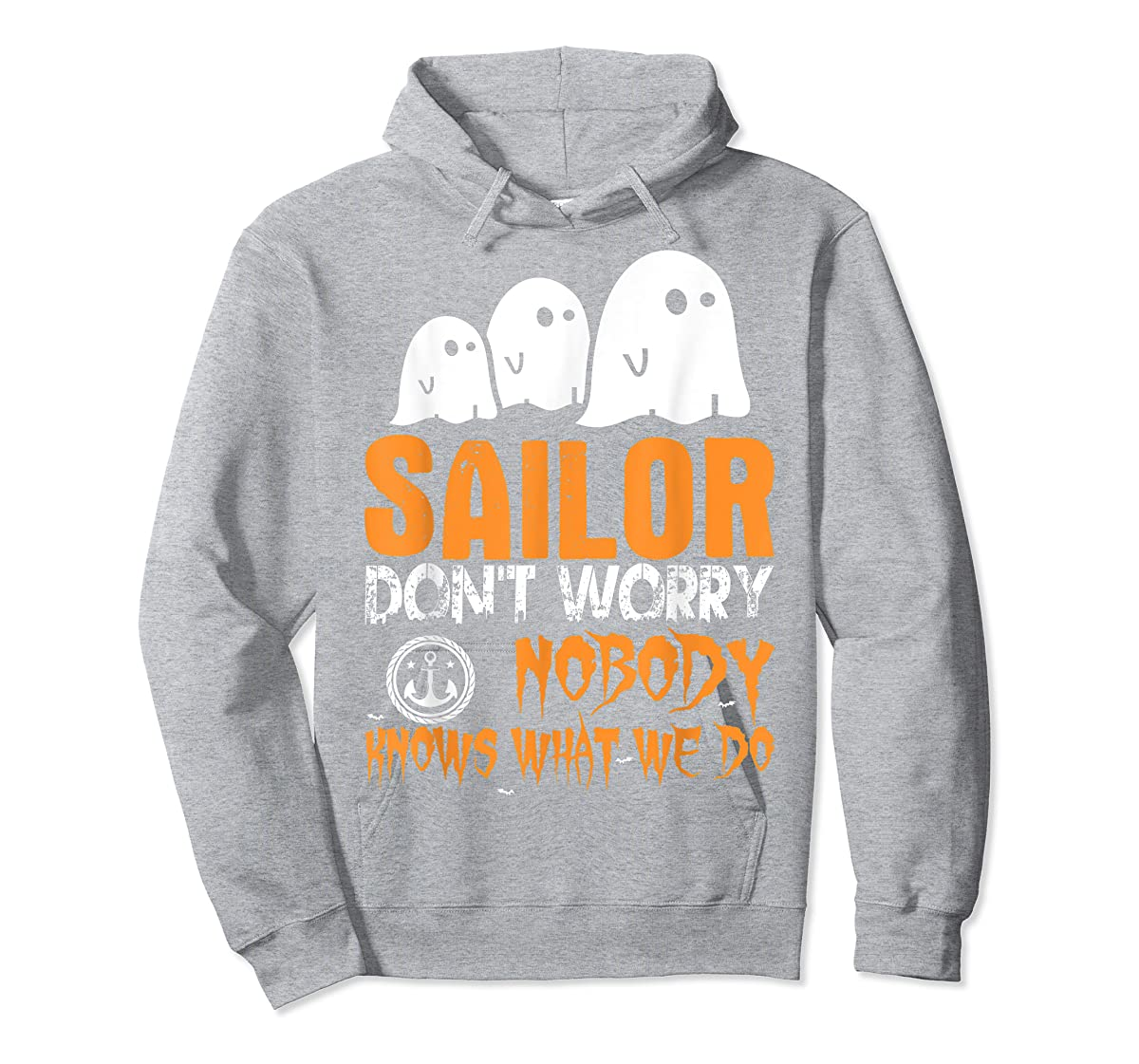 Sailor Nobody Knows What We Do Halloween T-Shirt-Hoodie-Sport Grey