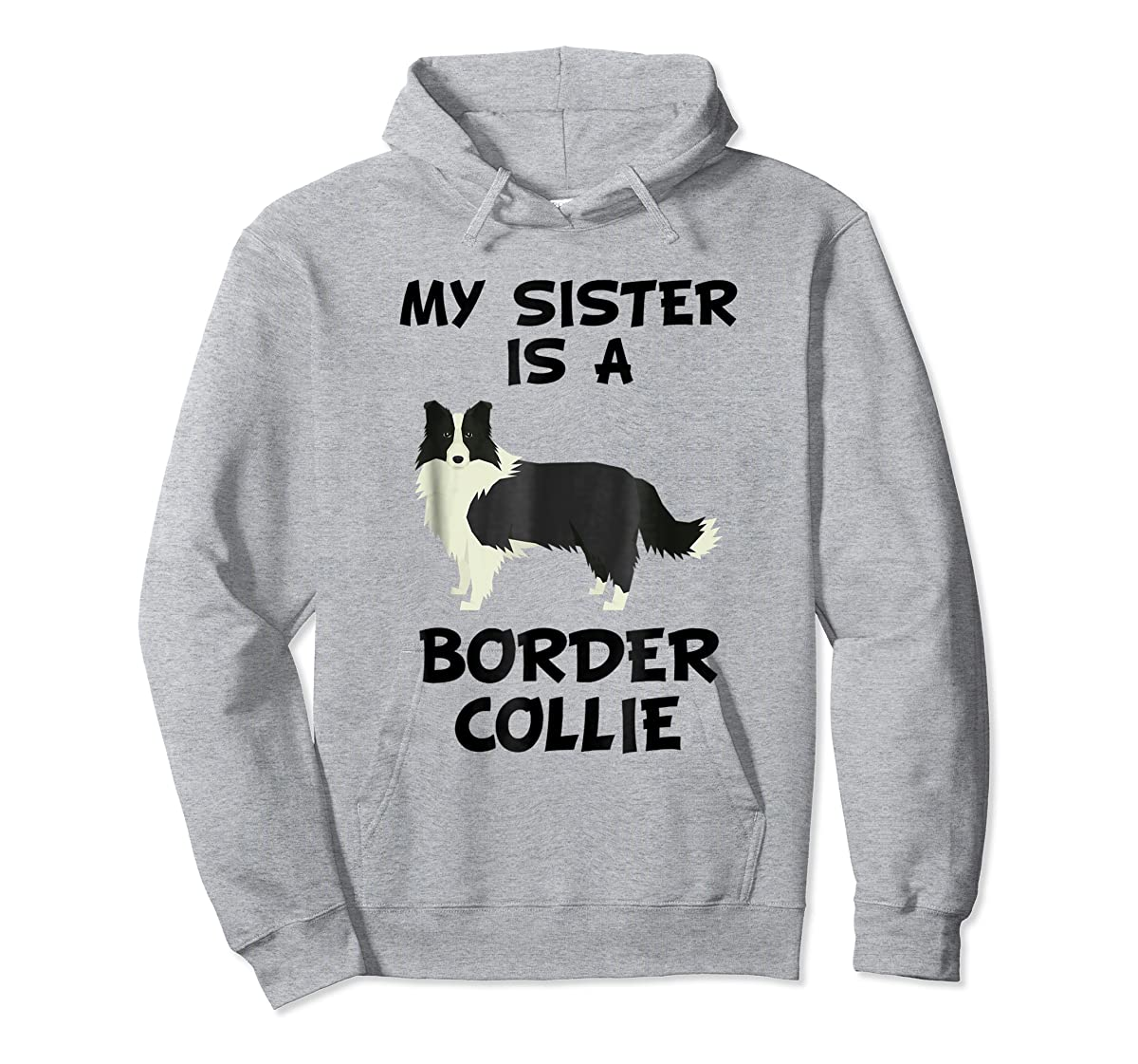 My Sister Is A Border Collie Dog Owner T-Shirt-Hoodie-Sport Grey