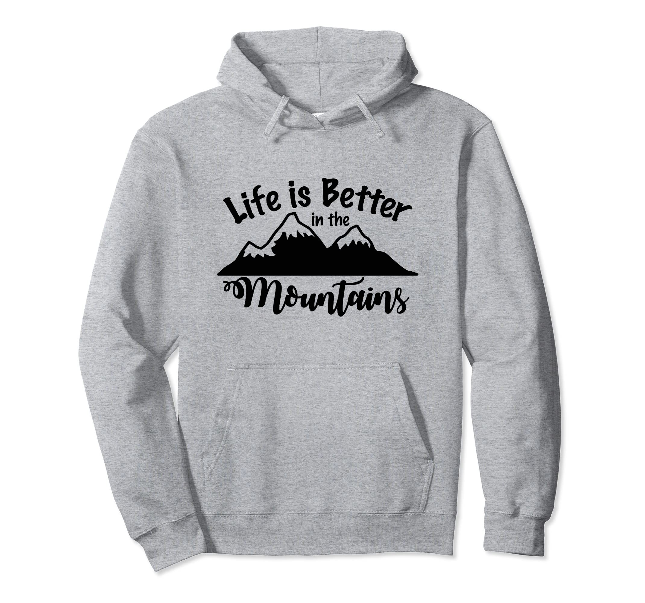 Better in the Mountains - Mountain Life Hoodie Sweatshirt-SFL