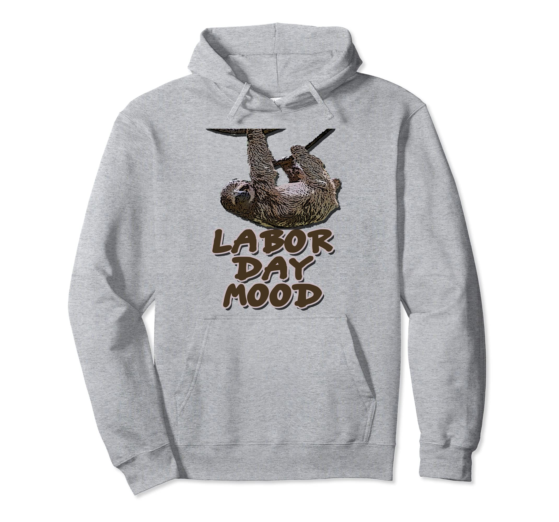 Funny Labor Day Hoodie Labor Day Mood With A Smiling Sloth-anz