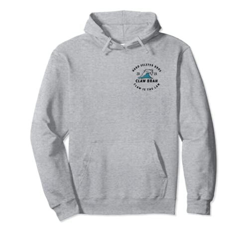 Hard Seltzer Bros Claw Is The Law Claw Brah Drinking Pullover Hoodie