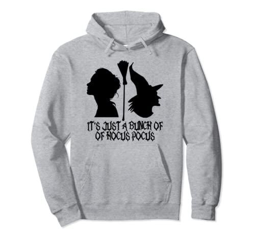 It's Just A Bunch Of Hocus Pocus Pullover Hoodie