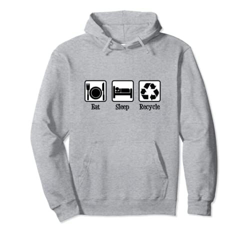 Eat Sleep Recycle Pullover Hoodie