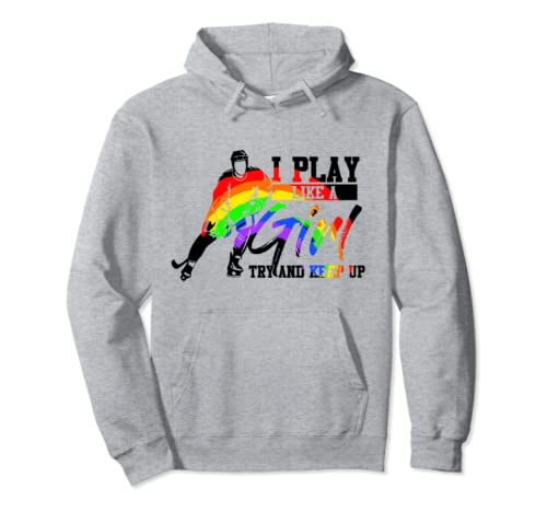 I Play Like A Girl Try And Up Keep Funny Ice Hockey Gift Pullover Hoodie