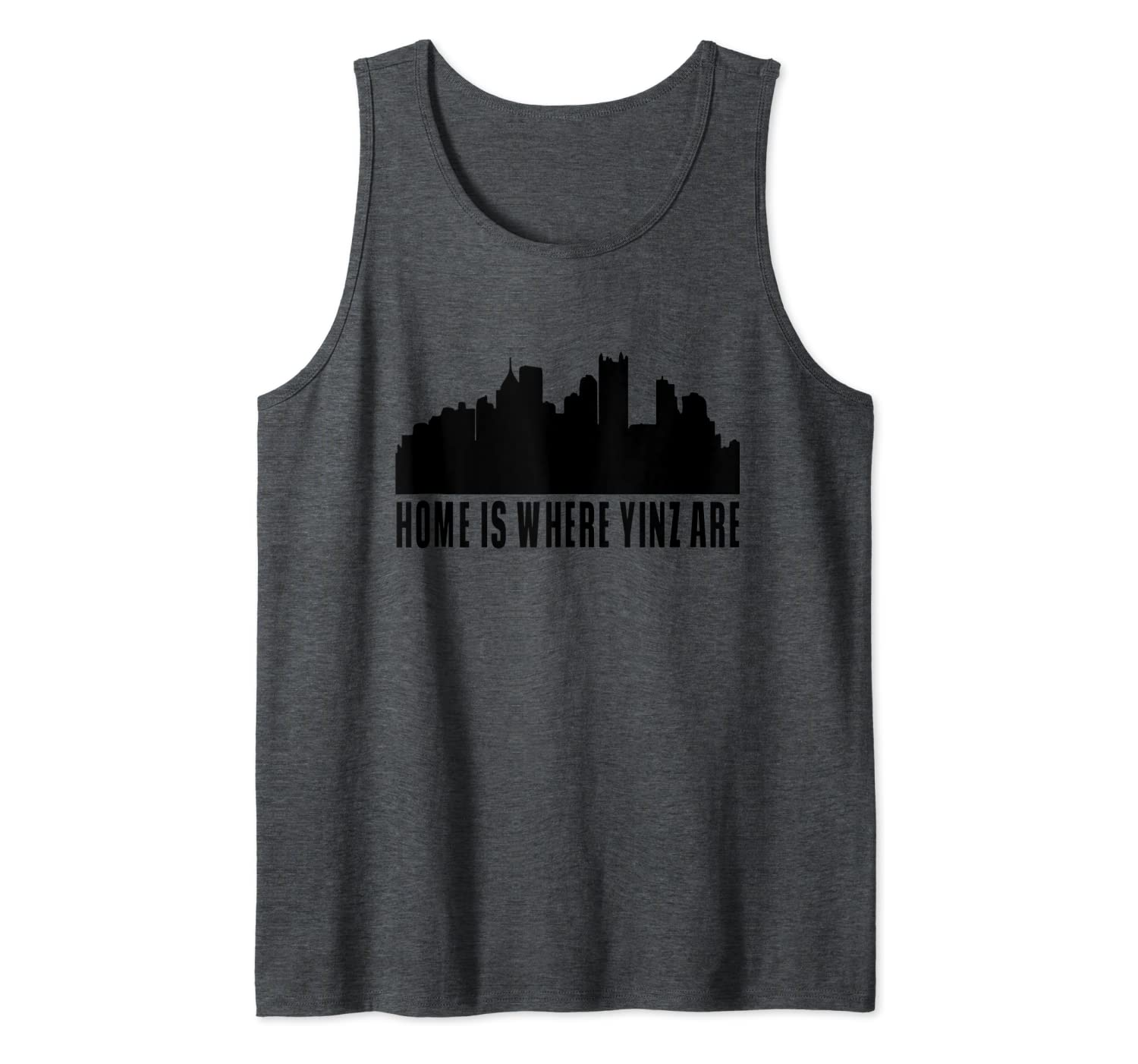 Pittsburgh Gifts - Home is where yinz are Tank Top