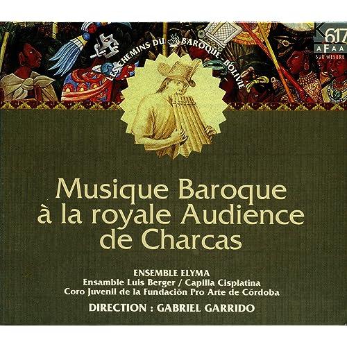 Musique baroque à la royale Audience de Charcas by Gabriel ...