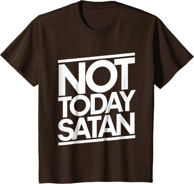 Not Today Satan NL3900 Ladies/' Boyfriend T-Shirt But Let/'s Get Together Next Weekend