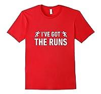 I've Got The Runs Funny Running Jogging Pun Shirts Red