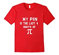 My Pin Is The Last 4 Digits Of Pi Funny Math Shirts Red